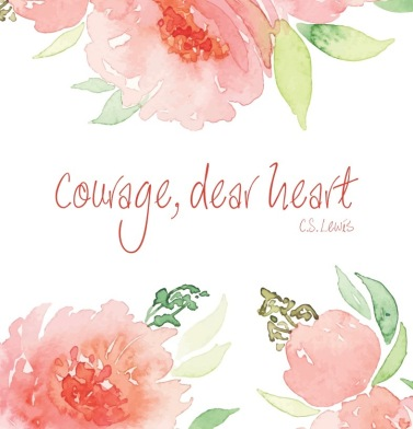 Courage-dear-heart-11x14-with-watermark (1)